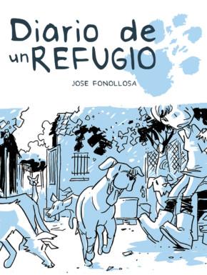 Portada de Diario de un Refugio, Un cómic de Jose Fonollosa sobre protectoras de animales