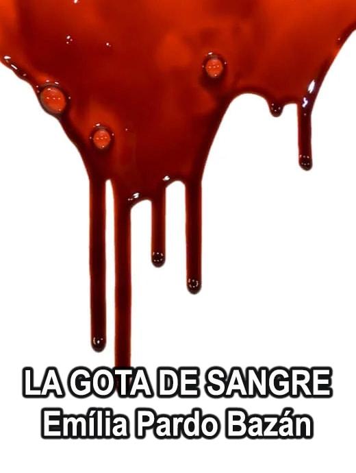 La gota de sangre es la primera novela de detectives de Emília Pardo Bazán