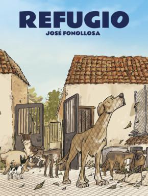 Portada del cómic REFUGIO de Jose Fonollosa sobre protectoras de animales