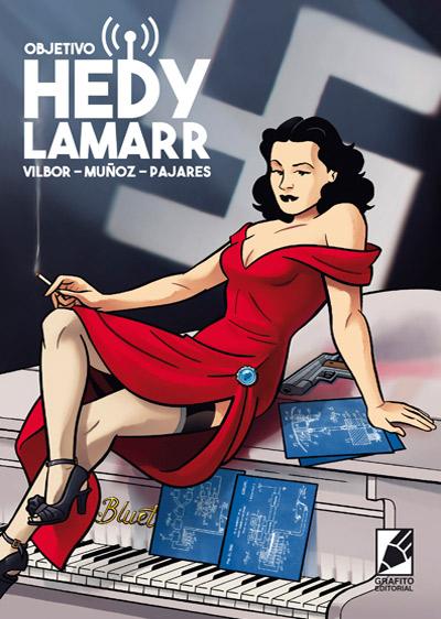 Portada de OBJETIVO HEDY LAMARR, nuestro comic de espionaje y ciencia, una novela grafica con una mujer excepcional, una inventora y actriz que brilló con valor e ingenio