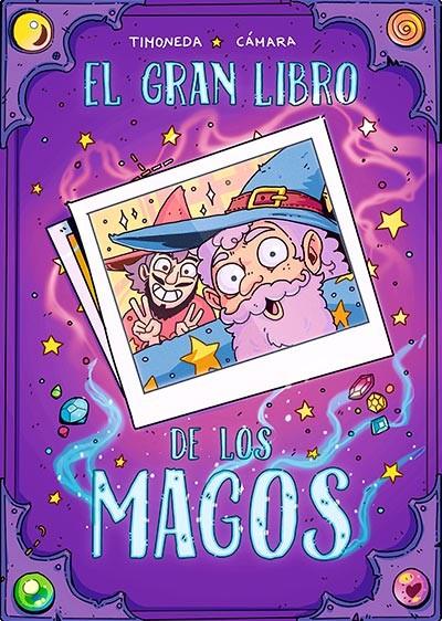 El gran libro de los magos, de Sabrina Cámara y Cristian Timoneda. Un cómic mágico de humor